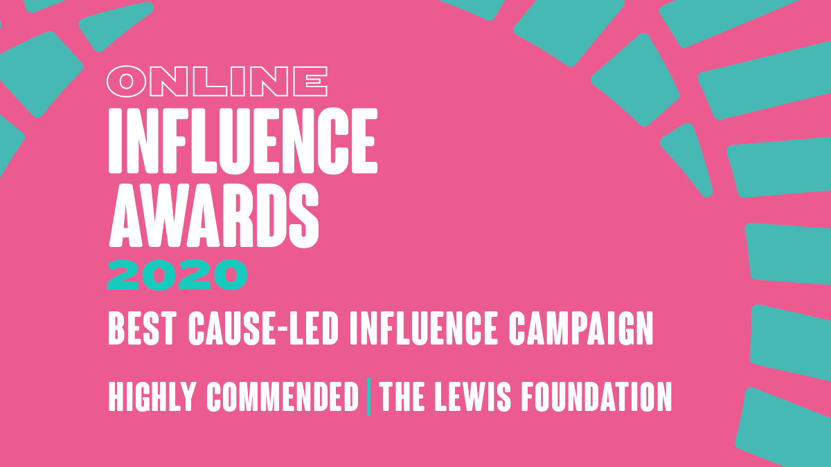 Cause Led - Highly Commended - The Lewis Foundation
